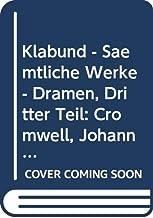 Klabund: Sämtliche Werke, Band III: Dramen, Dritter Teil: Cromwell, Johann Fust, Der Fächer (Libretto)