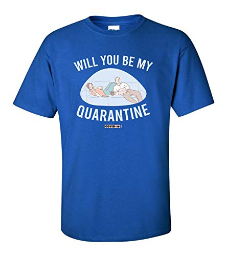 Will You Be My Quarantine T-Shirt Corona 2020 Couples Novelty Tee