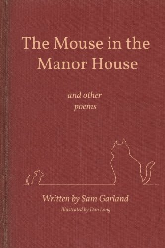 The Mouse in the Manor House (and other poems)