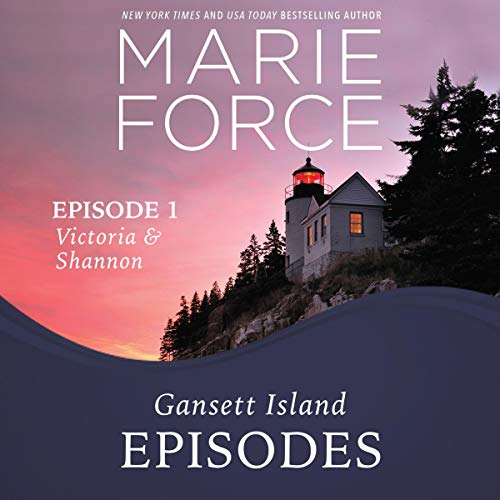 Episode 1: Victoria and Shannon     Gansett Island Series, Book 17              By:                                                                                                                                 Marie Force                               Narrated by:                                                                                                                                 Joan Delaware                      Length: 3 hrs and 18 mins     124 ratings     Overall 4.6