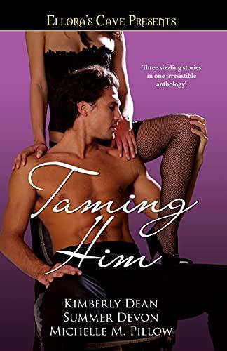 Taming Him: Ellora's Cave Presents