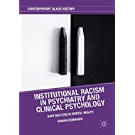 Institutional Racism in Psychiatry and Clinical Psychology: Race Matters in Mental Health (Contemporary Black History)