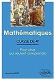 Mathématiques - Classe de quatrième - Pour ceux qui veulent comprendre