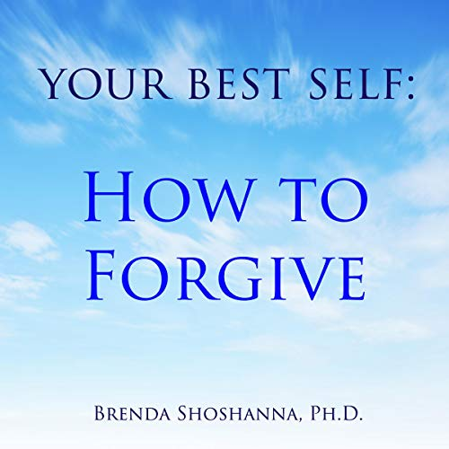 Your Best Self: How to Forgive audiobook cover art