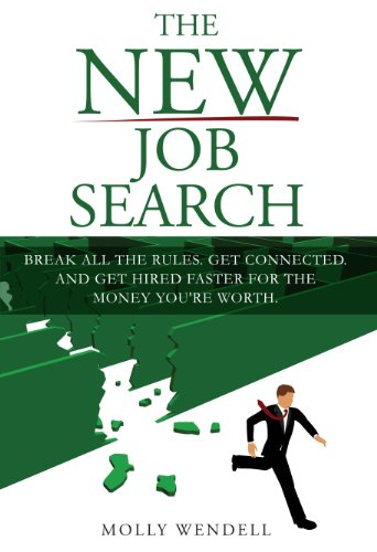 The New Job Search. Break all the rules. Get connected. And get hired faster for the money you're worth.