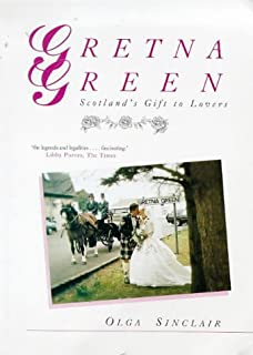 Gretna Green: Scotland's Gift to Lovers