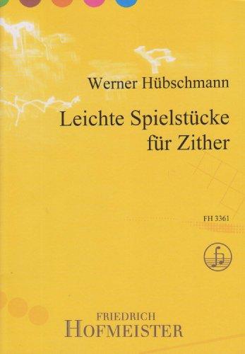 Leichte Spielstücke für Zither: Mit Fingersätzen versehen von Walter Schindler