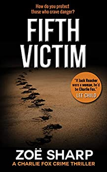 FIFTH VICTIM: Charlie Fox #09 (the Charlie Fox crime mystery thriller series Book 9) by [Zoe Sharp]