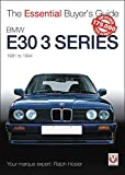 The Essential Buyers Guide BMW E30 3 Series 1981 to 1994