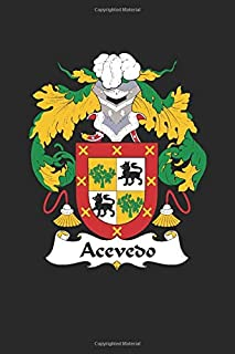 Acevedo: Acevedo Coat of Arms and Family Crest Notebook Journal (6 x 9 - 100 pages)