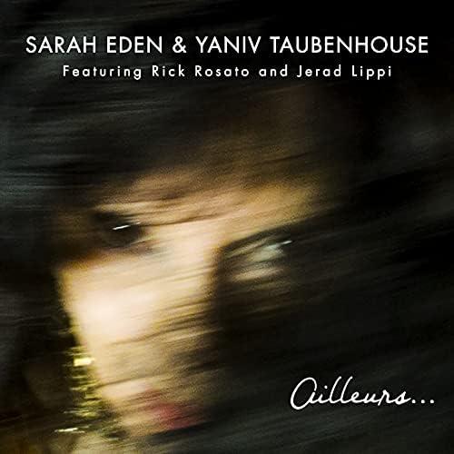 Sarah Eden & Yaniv Taubenhouse feat. Rick Rosato & Jerad Lippi