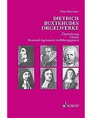 Dietrich Buxtehudes Orgelwerke: Überlieferung - Edition - Historisch legitimierte Aufführungspraxis