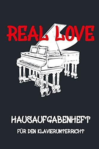 REAL LOVE - Hausaufgabenheft für den Klavierunterricht, Notizbuch inkl. Notenlinienteil: Hausaufgabenheft, Notenlinien, Instrument, Notizen, Kind, Erwachsene, Noten, Musik, Klavier, Keyboard