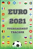 Euro 2021 Planner - Tournament Tracker - Keep Track of all Results Goals and Scorers in the Competition: The Ultimate rescheduled European Football ... For All Ages Adults and Kids. 6 x 9 in