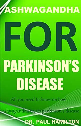 ASHWAGANDHA FOR PARKINSON'S DISEASE: All...