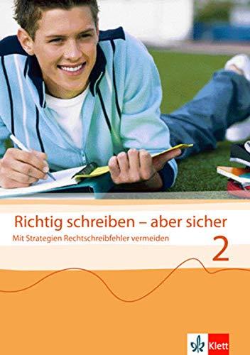 Richtig schreiben - aber sicher 2: Arbeitsheft Klasse 6/7: Mit Strategien Rechtschreibfehler vermeiden - Hauptschule, Realschule