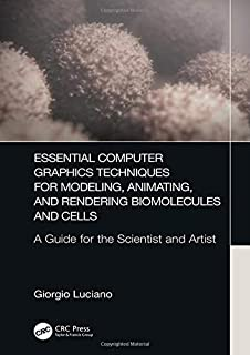 Essential Computer Graphics Techniques for Modeling, Animating, and Rendering Biomolecules and Cells: A Guide for the Scientist and Artist