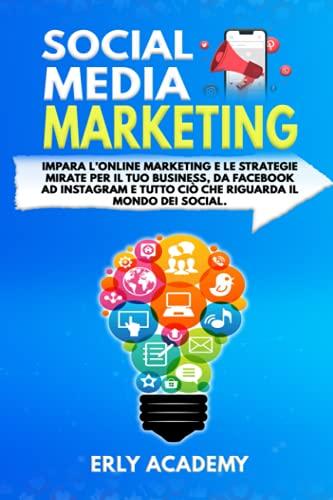 Social Media Marketing impara l'online marketing e le strategie mirate per il tuo business, da Facebook ad Instagram e tutto ciò che riguarda il mondo dei social.