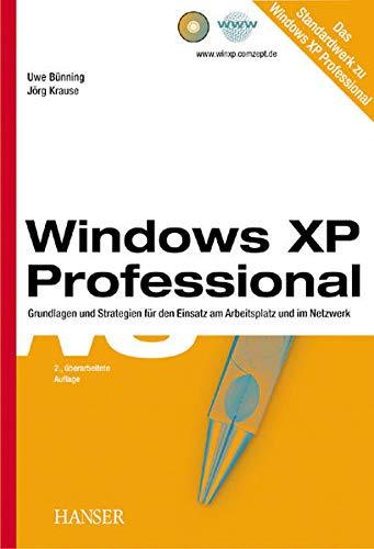 Windows XP Professional: Grundlagen und Strategien für den Einsatz am Arbeitsplatz und im Netzwerk