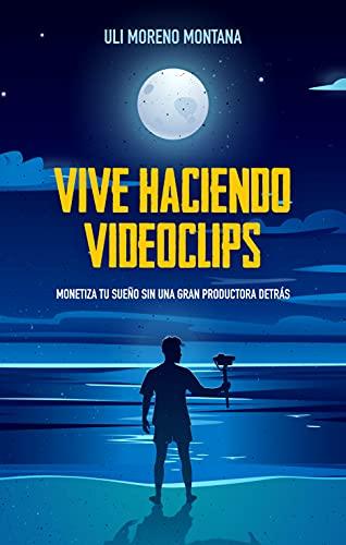 Vive haciendo videoclips de Uli Moreno Montana