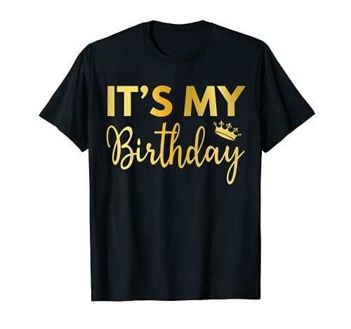 It's My Birthday Funny Birthday Squad Party Crown B-Day Girl Maglietta