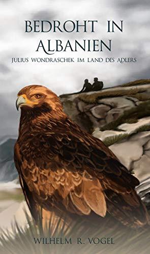 Bedroht in Albanien: Julius Wondraschek im Land des Adlers