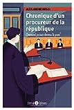 Chronique d'un procureur de la République: Comment je suis devenu le Proc' (French Edition)