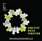 Additive Noise Function: Formative Uk, European And American Electronica 1978-1984 [Vinilo]