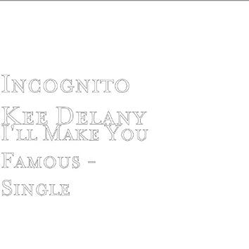 I'll Make You Famous - Single