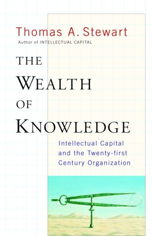 Compare Textbook Prices for The Wealth of Knowledge: Intellectual Capital and the Twenty-first Century Organization 1 Edition ISBN 9780385500715 by Stewart, Thomas A.