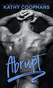 Abrupt by [Kathy Coopmans]