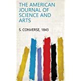 The American Journal of Science and Arts (English Edition)