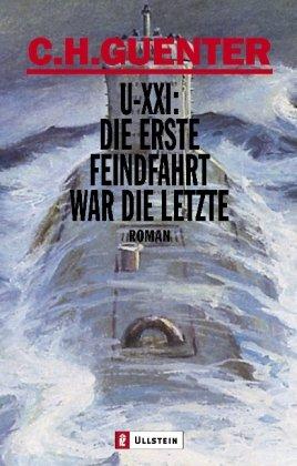 U-XXI: Die erste Feindfahrt war die letzte: Roman