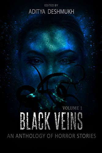 Black Veins: An Anthology Of Horror Stories