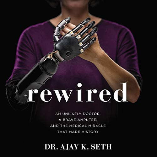 Rewired Audiobook By Dr. Ajay K. Seth cover art