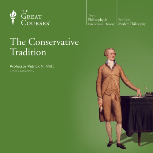 The Conservative Tradition                   By:                                                                                                                                 Patrick N. Allitt,                                                                                        The Great Courses                               Narrated by:                                                                                                                                 Patrick N. Allitt                      Length: 18 hrs and 20 mins     398 ratings     Overall 4.7