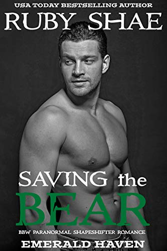 Saving the Bear: BBW Paranormal Shapeshifter Romance (Emerald Haven Book 2)