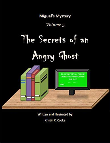 The Secrets of an Angry Ghost: Miguel's Mystery Volume 5 (English Edition)
