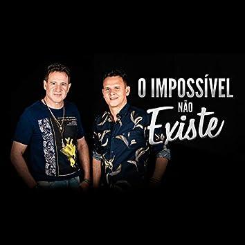 O Impossível Não Existe