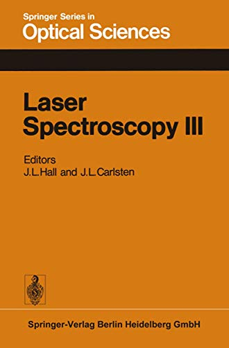 Laser Spectroscopy III: Proceedings of the Third International Conference, Jackson Lake Lodge, Wyoming, USA, July 4–8, 1977 (Springer Series in Optical Sciences (7), Band 7)