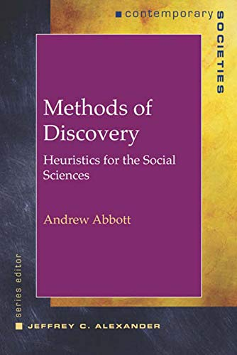 Methods of Discovery: Heuristics for the Social Sciences...