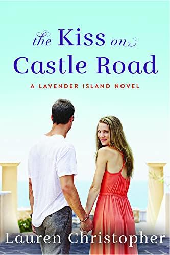 The Kiss on Castle Road (A Lavender Island Novel)