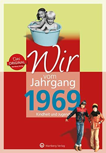 Wir vom Jahrgang 1969 - Kindheit und Jugend (Jahrgangsbände/Geburtstag)