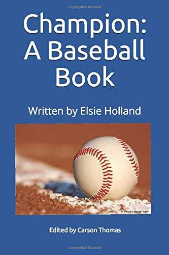 Champion; A Baseball Book (The Champion Series, Band 2)