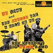 Reverend Peyton's Big Damn Band- Sixteen Tons -BF17