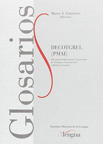 Decotgrel (PMAI): Diccionario electrónico concordado de términos gramaticales y retóricos latinos: 3 (Glosarios)