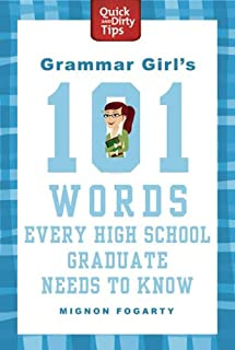 Grammar Girl`s 101 Words Every High School Graduate Needs to Know (Quick & Dirty Tips)