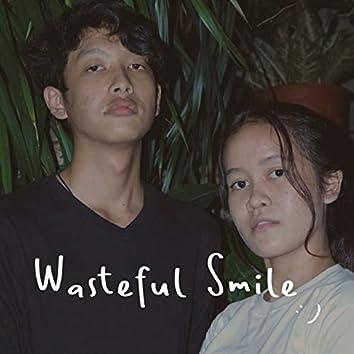 Wasteful Smile