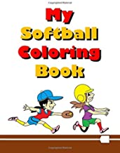 My Softball Coloring Book: Fun & Easy Coloring Pages For Kids Who Love Softball