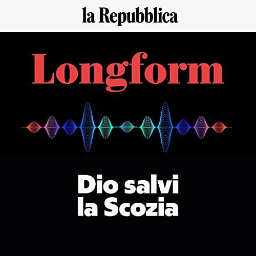 Dio salvi la Scozia: Longform